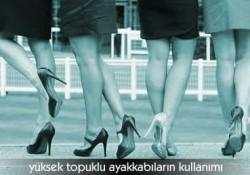 Yüksek Topuklu Ayakkabıların Kullanımı